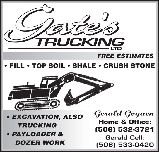 Gates Trucking Ltd (506-533-0420) - Display Ad - DOZER WORK PAYLOADER & FILL   TOP SOIL   SHALE   CRUSH STONE EXCAVATION, ALSO TRUCKING DOZER WORK PAYLOADER & FILL   TOP SOIL   SHALE   CRUSH STONE EXCAVATION, ALSO TRUCKING