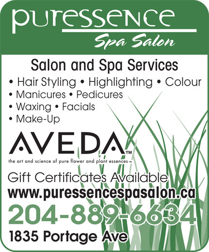Puressence Spa Salon (204-889-6634) - Display Ad - Salon and Spa Services Hair Styling   Highlighting   Colour Manicures   Pedicures Waxing   Facials Gift Certificates Available www.puressencespasalon.ca 204-889-6634 1835 Portage Ave Make-Up