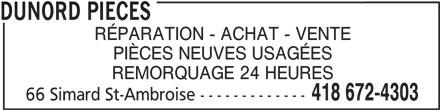 DuNord Pieces (418-672-4303) - Annonce illustrée======= - DUNORD PIECES RÉPARATION - ACHAT - VENTE PIÈCES NEUVES USAGÉES REMORQUAGE 24 HEURES 418 672-4303 66 Simard St-Ambroise -------------