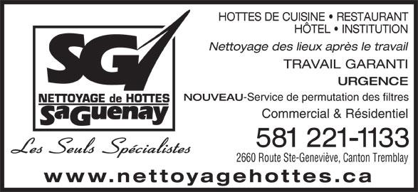 Nettoyage De Hottes Saguenay (418-543-7993) - Annonce illustrée======= - HOTTES DE CUISINE   RESTAURANT HÔTEL   INSTITUTION Nettoyage des lieux après le travail TRAVAIL GARANTI URGENCE NOUVEAU -Service de permutation des filtres NETTOYAGE de HOTTES Commercial & Résidentiel uenay 581 221-1133 2660 Route Ste-Geneviève, Canton Tremblay www.nettoyagehottes.ca