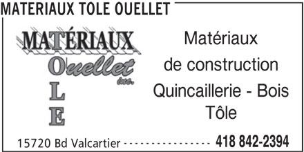 Matériaux tôle Ouellet (418-842-2394) - Annonce illustrée======= - 418 842-2394 15720 Bd Valcartier MATERIAUX TOLE OUELLET Matériaux de construction Quincaillerie - Bois Tôle ----------------