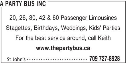 Party Bus Incorporated (709-727-8928) - Annonce illustrée======= - 20, 26, 30, 42 & 60 Passenger Limousines Stagettes, Birthdays, Weddings, Kids' Parties For the best service around, call Keith www.thepartybus.ca -------------------------- 709 727-8928 St John's A PARTY BUS INC