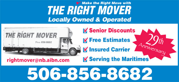 The Right Mover (506-856-8682) - Display Ad - Locally Owned & Operated Free Estimates Senior Discounts 29th Insured Carrier Serving the Maritimes rightmovernb.aibn.com 506-856-8682
