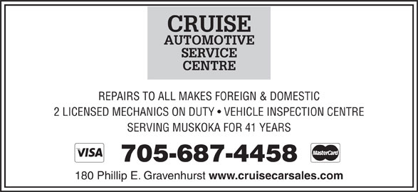 Cruise Automotive & Towing Inc (705-687-4458) - Display Ad - REPAIRS TO ALL MAKES FOREIGN & DOMESTIC 2 LICENSED MECHANICS ON DUTY   VEHICLE INSPECTION CENTRE SERVING MUSKOKA FOR 41 YEARS 705-687-4458 180 Phillip E. Gravenhurst www.cruisecarsales.com