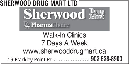Sherwood Drug Mart Ltd (902-628-8900) - Display Ad - Walk-In Clinics 7 Days A Week www.sherwooddrugmart.ca 902 628-8900 19 Brackley Point Rd --------------- SHERWOOD DRUG MART LTD