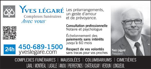 Yves Légaré (450-689-1500) - Annonce illustrée======= - Consultation professionnelle COMPLEXES FUNÉRAIRES     MAUSOLÉES     COLUMBARIUMS     CIMETIÈRES LAVAL    MONTRÉAL    LASALLE    ANJOU    PIERREFONDS    CHÂTEAUGUAY    VERDUN    LONGUEUIL