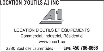 Location d'outils A1 Inc (450-786-8666) - Annonce illustrée======= - LOCATION D'OUTILS A1 INC LOCATION D'OUTILS ET ÉQUIPEMENTS Commercial, Industriel, Résidentiel www.loca1.ca Laval 450 786-8666 2230 Boul des Laurentides -----
