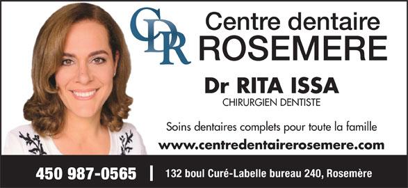 Centre Dentaire Rosemère (450-979-7626) - Annonce illustrée======= - CHIRURGIEN DENTISTE Soins dentaires complets pour toute la famille www.centredentairerosemere.com 132 boul Curé-Labelle bureau 240, Rosemère 450 987-0565 Dr RITA ISSA Centre dentaire ROSEMERE