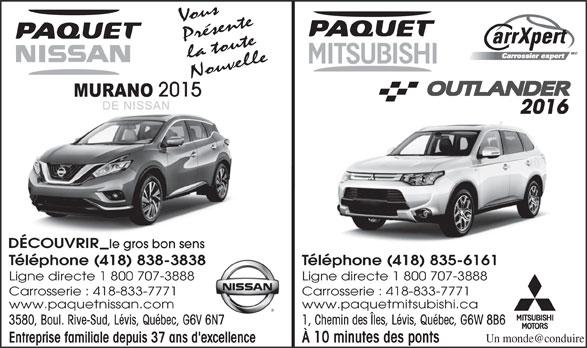Paquet Mitsubishi (418-835-6161) - Annonce illustrée======= - Vous Présente la toute Nouvelle 2015 MURANO 2016 DÉCOUVRIR le gros bon senss Téléphone (418) 838-3838 Téléphone (418) 835-6161838 Ligne directe 1 800 707-3888 Carrosserie : 418-833-7771 www.paquetnissan.com www.paquetmitsubishi.ca 3580, Boul. Rive-Sud, Lévis, Québec, G6V 6N7 1, Chemin des Îles, Lévis, Québec, G6W 8B6V 6N7 Entreprise familiale depuis 37 ans d'excellence À 10 minutes des ponts