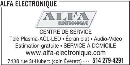 Alfa Electronique (514-279-4291) - Annonce illustrée======= - CENTRE DE SERVICE Télé Plasma-ACL-LED   Écran plat   Audio-Vidéo 7438 rue St-Hubert (coin Éverett) ALFA ELECTRONIQUE Estimation gratuite   SERVICE À DOMICILE www.alfa-electronique.com --- 514 279-4291