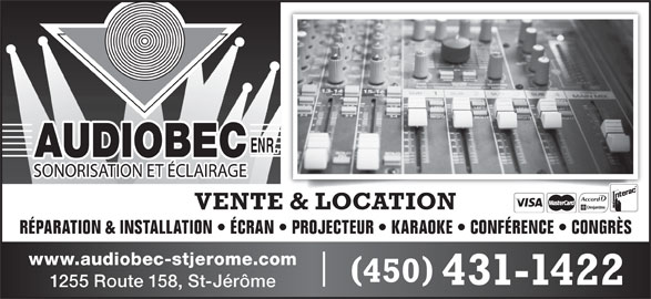 Audiobec Enr (450-431-1422) - Annonce illustrée======= - VENTE & LOCATION RÉPARATION & INSTALLATION   ÉCRAN   PROJECTEUR   KARAOKE   CONFÉRENCE   CONGRÈS www.audiobec-stjerome.com 450 431-1422 1255 Route 158, St-Jérôme