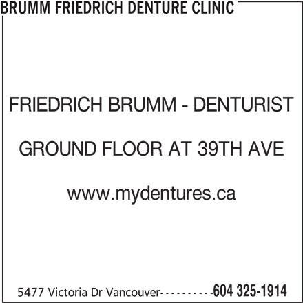 Brumm Friedrich Denture Clinic (604-325-1914) - Display Ad - FRIEDRICH BRUMM - DENTURIST GROUND FLOOR AT 39TH AVE www.mydentures.ca 604 325-1914 5477 Victoria Dr Vancouver---------- BRUMM FRIEDRICH DENTURE CLINIC