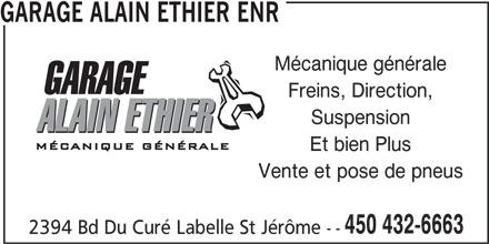 Garage Alain Ethier Enr (450-432-6663) - Annonce illustrée======= - Mécanique générale Freins, Direction, Suspension Et bien Plus Vente et pose de pneus 450 432-6663 2394 Bd Du Curé Labelle St Jérôme -- GARAGE ALAIN ETHIER ENR