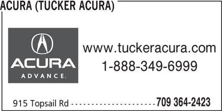 Tucker Acura Auto Sales Ltd (709-364-2423) - Display Ad - www.tuckeracura.com 1-888-349-6999 709 364-2423 915 Topsail Rd --------------------- ACURA (TUCKER ACURA)