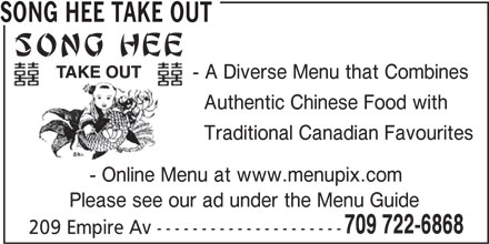 Song Hee Take Out (709-722-6868) - Annonce illustrée======= - SONG HEE TAKE OUT - A Diverse Menu that Combines Authentic Chinese Food with Traditional Canadian Favourites - Online Menu at www.menupix.com Please see our ad under the Menu Guide 709 722-6868 209 Empire Av ---------------------