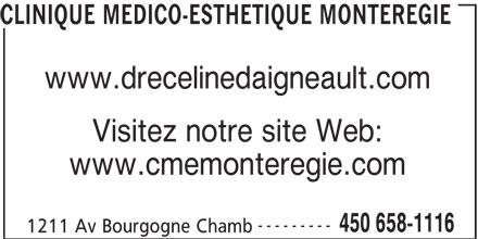 Clinique Médico-Esthétique Montérégie (450-658-1116) - Annonce illustrée======= - CLINIQUE MEDICO-ESTHETIQUE MONTEREGIE www.drecelinedaigneault.com Visitez notre site Web: www.cmemonteregie.com --------- 450 658-1116 1211 Av Bourgogne Chamb