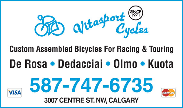 Vitasport Cycles Ltd (403-276-5115) - Display Ad - Custom Assembled Bicycles For Racing & Touring De Rosa   Dedacciai   Olmo   Kuota 587-747-6735 3007 CENTRE ST. NW, CALGARY