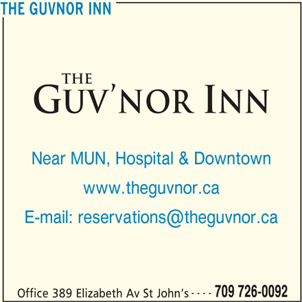 The Guv'nor Inn (709-726-0092) - Annonce illustrée======= - 709 726-0092 THE GUVNOR INN Near MUN, Hospital & Downtown www.theguvnor.ca ---- Office 389 Elizabeth Av St John s THE GUVNOR INN