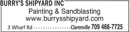 Burry's Shipyard Inc (709-466-7725) - Display Ad - BURRY S SHIPYARD INC Painting & Sandblasting www.burrysshipyard.com Clarenville 709 466-7725 3 Wharf Rd ----------------