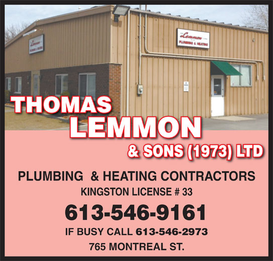 Thomas Lemmon & Sons (1973) Ltd. (613-546-9161) - Display Ad - THOMAS LEMMON & SONS (1973) LTD PLUMBING  & HEATING CONTRACTORS KINGSTON LICENSE # 33 613-546-9161 IF BUSY CALL 613-546-2973 765 MONTREAL ST.