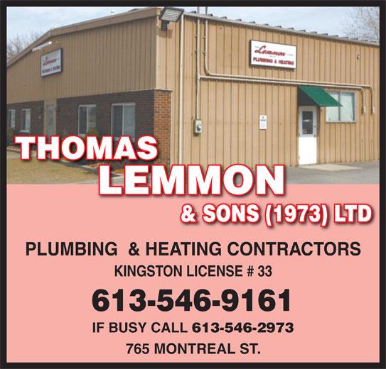 Thomas Lemmon & Sons Ltd (613-546-9161) - Display Ad - THOMAS LEMMON & SONS (1973) LTD PLUMBING  & HEATING CONTRACTORS KINGSTON LICENSE # 33 613-546-9161 IF BUSY CALL 613-546-2973 765 MONTREAL ST.
