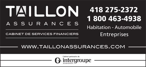 Taillon Assurances (418-275-2372) - Annonce illustrée======= - 418 275-2372 1 800 463-4938 Entreprises