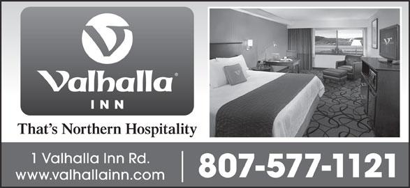 Valhalla Inn (807-577-1121) - Annonce illustrée======= - That s Northern Hospitality 1 Valhalla Inn Rd. 807-577-1121 www.valhallainn.com