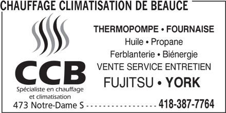 Chauffage Climatisation de Beauce (418-387-7764) - Annonce illustrée======= - THERMOPOMPE CHAUFFAGE CLIMATISATION DE BEAUCE FOURNAISE Huile  Propane Ferblanterie  Biénergie VENTE SERVICE ENTRETIEN FUJITSU ! YORK 418-387-7764 473 Notre-Dame S -----------------