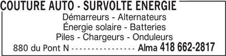 Couture Auto - Survolte Énergie (418-662-2817) - Annonce illustrée======= - COUTURE AUTO - SURVOLTE ENERGIE Démarreurs - Alternateurs Énergie solaire - Batteries Piles - Chargeurs - Onduleurs Alma 418 662-2817 880 du Pont N ----------------