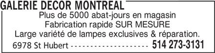 Galerie Décor Montréal (514-273-3131) - Annonce illustrée======= - Plus de 5000 abat-jours en magasin Fabrication rapide SUR MESURE Large variété de lampes exclusives & réparation. 514 273-3131 6978 St Hubert -------------------- GALERIE DECOR MONTREAL