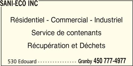 Sani Eco Inc (450-777-4977) - Annonce illustrée======= - SANI-ECO INC Résidentiel - Commercial - Industriel Service de contenants Récupération et Déchets Granby 450 777-4977 530 Edouard ----------------