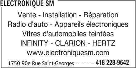 Electronique SM (418-228-9642) - Annonce illustrée======= - ELECTRONIQUE SM Vente - Installation - Réparation Radio d'auto - Appareils électroniques Vitres d'automobiles teintées INFINITY - CLARION - HERTZ www.electroniquesm.com 418 228-9642 1750 90e Rue Saint-Georges --------