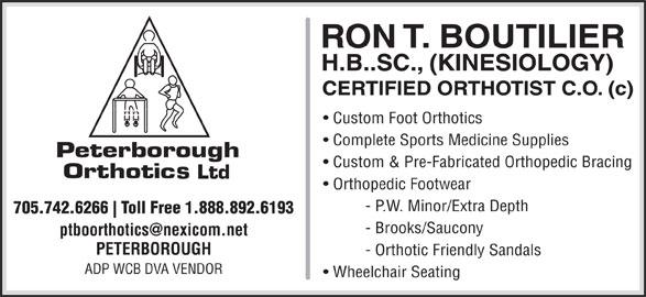 Peterborough Orthotics Ltd (705-742-6266) - Display Ad - Custom Foot Orthotics Complete Sports Medicine Supplies Custom & Pre-Fabricated Orthopedic Bracing Orthopedic Footwear - P.W. Minor/Extra Depth 705.742.6266 Toll Free 1.888.892.6193 - Brooks/Saucony PETERBOROUGH - Orthotic Friendly Sandals ADP WCB DVA VENDOR Wheelchair Seating