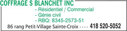 Coffrage S Blanchet inc (418-520-5052) - Annonce illustrée======= - COFFRAGE S BLANCHET INC - Résidentiel / Commercial - Génie civil - RBQ: 8345-2573-51 418 520-5052 86 rang Petit-Village Sainte-Croix ----