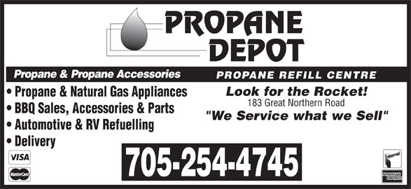 """Propane Depot (705-254-4745) - Display Ad - Propane & Propane Accessories PROPANE REFILL CENTRE Look for the Rocket! Propane & Natural Gas Appliances 183 Great Northern Road BBQ Sales, Accessories & Parts """"We Service what we Sell"""" Automotive & RV Refuelling Delivery 705-254-4745"""