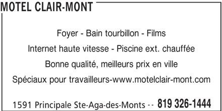 Motel Clair-Mont (819-326-1444) - Annonce illustrée======= - Internet haute vitesse - Piscine ext. chauffée Bonne qualité, meilleurs prix en ville Spéciaux pour travailleurs-www.motelclair-mont.com -- 819 326-1444 1591 Principale Ste-Aga-des-Monts MOTEL CLAIR-MONT Foyer - Bain tourbillon - Films