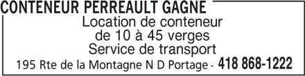 Conteneur Perreault Gagné (418-868-1222) - Annonce illustrée======= - CONTENEUR PERREAULT GAGNE Location de conteneur de 10 à 45 verges Service de transport 418 868-1222 195 Rte de la Montagne N D Portage-