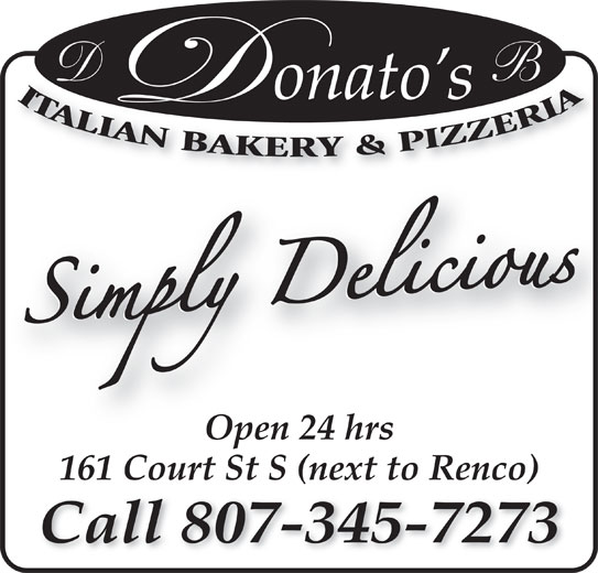 Donato's Bakery (807-345-7273) - Annonce illustrée======= - Open 24 hrs 161 Court St S (next to Renco) Call 807-345-7273 Call 345-7273