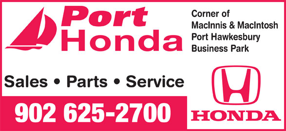Port Honda (902-625-2700) - Display Ad - MacInnis & MacIntosh Port Hawkesbury Honda Business Park Corner of Sales   Parts   Service 902 625-2700