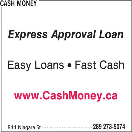 Cash Money (905-788-9869) - Display Ad - Express Approval Loan Easy Loans  Fast Cash www.CashMoney.ca 289 273-5074 844 Niagara St --------------------- CASH MONEY