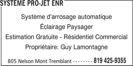 Système Pro-Jet Enr (819-425-9355) - Annonce illustrée======= - Système d'arrosage automatique Estimation Gratuite - Résidentiel Commercial Propriétaire: Guy Lamontagne 819 425-9355 805 Nelson Mont Tremblant -------- SYSTEME PRO-JET ENR Éclairage Paysager