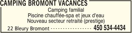 Camping Vacances Bromont (450-534-4434) - Annonce illustrée======= - CAMPING BROMONT VACANCES Camping familial Piscine chauffée-spa et jeux d'eau Nouveau secteur retraité (prestige) ----------------- 450 534-4434 22 Bleury Bromont