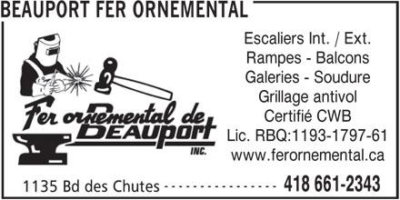 Beauport Fer Ornemental (418-661-2343) - Annonce illustrée======= - BEAUPORT FER ORNEMENTAL Escaliers Int. / Ext. Rampes - Balcons Galeries - Soudure Grillage antivol Certifié CWB Lic. RBQ:1193-1797-61 www.ferornemental.ca ---------------- 418 661-2343 1135 Bd des Chutes