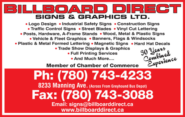 Billboard Direct Sign & Graphics (780-743-4233) - Display Ad - Member of Chamber of Commerce Ph: (780) 743-4233 8233 Manning Ave. (Across From Greyhound Bus Depot) Fax: (780) 743-3088 www.billboarddirect.ca