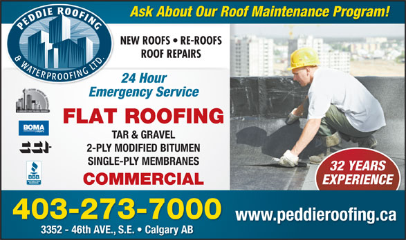 Peddie Roofing & Waterproofing Ltd (403-273-7000) - Display Ad - 403-273-7000 www.peddieroofing.ca 3352 - 46th AVE., S.E.   Calgary AB Ask About Our Roof Maintenance Program! NEW ROOFS   RE-ROOFS ROOF REPAIRS 24 Hour Emergency Service FLAT ROOFING TAR & GRAVEL 2-PLY MODIFIED BITUMEN SINGLE-PLY MEMBRANES 32 YEARS EXPERIENCE COMMERCIAL