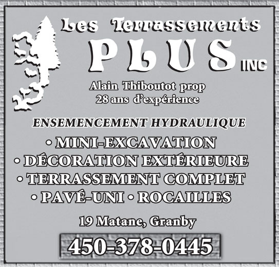 Les Terrassements Plus Inc (450-378-0445) - Annonce illustrée======= - Alain  Thiboutot  prop 28 ans  d expérience ENSEMENCEMENT HYDRAULIQUE MINI-EXCAVATION DÉCORATION EXTÉRIEURE TERRASSEMENT COMPLET PAVÉ-UNI   ROCAILLES 19 Matane, Granby 450-378-0445