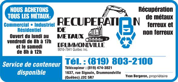 Récupération De Métaux BV (819-474-3820) - Annonce illustrée======= - 9016-7941 Québec Inc. (819) 803-2100 Service de conteneur Télécopieur : (819) 474-3821 1637, rue Sigouin, Drummondville disponible Yvan Bergeron, propriétaire (Québec) J2C 5R7