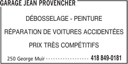Garage Jean Provencher (418-849-0181) - Annonce illustrée======= - GARAGE JEAN PROVENCHER DÉBOSSELAGE - PEINTURE RÉPARATION DE VOITURES ACCIDENTÉES PRIX TRÈS COMPÉTITIFS ------------------ 418 849-0181 250 George Muir