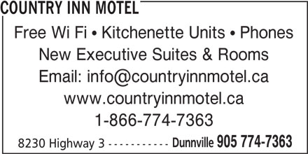 Country Inn Motel (905-774-7363) - Annonce illustrée======= - COUNTRY INN MOTEL Free Wi Fi  Kitchenette Units  Phones New Executive Suites & Rooms www.countryinnmotel.ca 1-866-774-7363 Dunnville 905 774-7363 8230 Highway 3 -----------