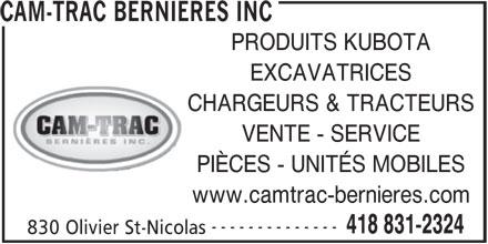 Cam-Trac Bernières Inc (418-831-2324) - Annonce illustrée======= - CAM-TRAC BERNIERES INC PRODUITS KUBOTA EXCAVATRICES CHARGEURS & TRACTEURS VENTE - SERVICE PIÈCES - UNITÉS MOBILES www.camtrac-bernieres.com -------------- 418 831-2324 830 Olivier St-Nicolas